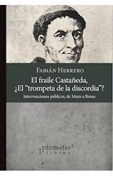 Papel FRAILE CASTAÑEDA, EL TROMPETA DE LA DISCORDIA