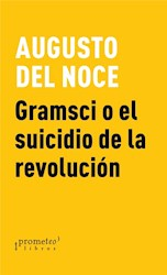 Libro Gramsci O El Suicidio De La Revolucion