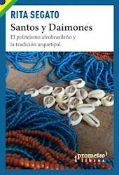 Libro Santos Y Daimones .El Politeismo Afrobrasile/O Y La Tradicion Arquetipal