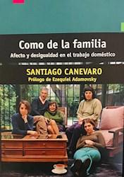 Libro Como De La Familia ,Afecto Y Desigualdad En El Trabajo Domestico