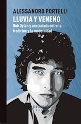 Libro Lluvia Ya Veneno. Bob Dylan Y Una Balada Entre Tradicion Y Modernidad