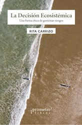 Libro La Decision Ecosistemica .Una Forma Etica De Gestionar Riesgos