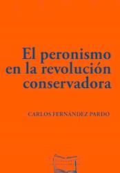Libro Peronismo Y La Revolucion Conservadora