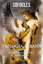 Libro Triloga Tebana (Edipo Rey-Edipo En Colono- Antgona