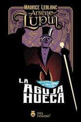 Libro Arsen Lupin Y La Aguja Hueca