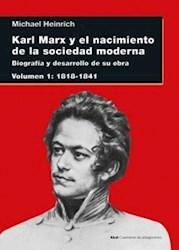 Libro Karl Marx Y El Nacimiento De La Sociedad Moderna ( Volumen 1 )