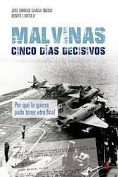 Libro Malvinas : Cinco Dias Decisivos