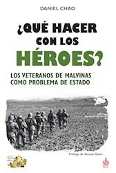 Libro Que Hacer Con Los Heroes ?