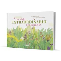 Libro El Viaje Extraordinario Del Señor O