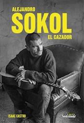 Libro Alejandro Sokol El Cazador