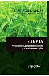 Libro Stevia .Conocimiento Aborigen , Propiedad Intelectual Y Acumulacion De Capi