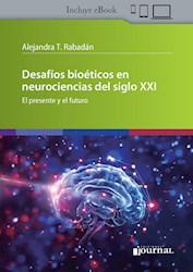 E-Book Desafíos Bioéticos En Neurociencias Del Siglo Xxi (Ebook)