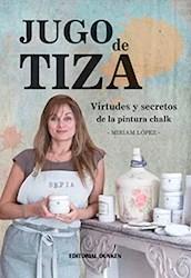 Libro Jugo De Tiza . Virtudes Y Secretos De La Pintura Chalk