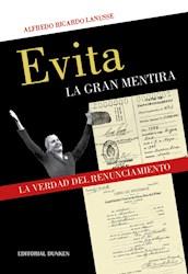 Libro Evita . La Gran Mentira . La Verdad Del Renunciamiento