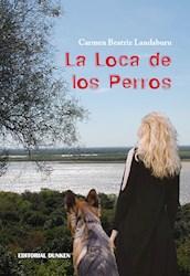 Libro La Loca De Los Perros