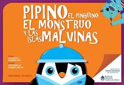 Libro Pipino El Pinguino , El Monstruo Y Las Islas Malvinas