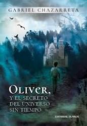 Libro Oliver Y El Secreto Del Universo Sin Tiempo