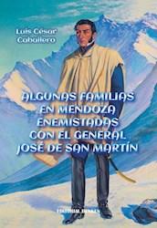 Libro Algunas Familias En Mendoza Enemistadas Con El General Jose De San Martn
