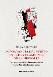 Libro Importancia Del Sujeto En El Develamiento De La Historia