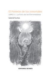 Libro El Panteon De Los Inmortales .La Furia De Los Elementalistas