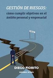Libro Gestion De Riesgos : Como Cumplir Objetivos Rm Rl Ambito Empresarial Y Labo
