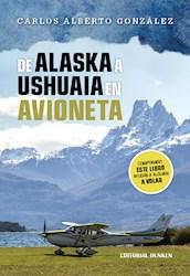 Libro De Alaska A Ushuaia En Avioneta