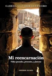 Libro Mi Reencarnacion. Vidas Pasadas, Presentes Y Futuras