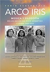 Libro Arco Iris .Musica Y Filosofia En Los Inicios Del Rock Argentino 1969-1975
