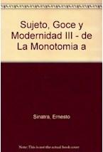 Papel SUJETO, GOCE Y MODERNIDAD III-DE LA MONOTONIA A LA DIVERSIDA