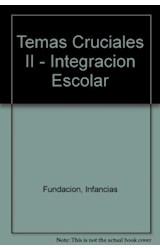 Papel TEMAS CRUCIALES 2 (INTEGRACION ESCOLAR)