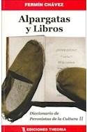 Papel ALPARGATAS Y LIBROS II DICCIONARIO DE PERONISTAS DE LA