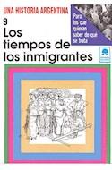 Papel TIEMPOS DE LOS INMIGRANTES 9 (COLECCION UNA HISTORIA ARGENTINA)