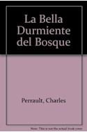 Papel BELLA DURMIENTE DEL BOSQUE [LOS CUENTOS DE PERRAULT] (COLECCION LA MAR DE CUENTOS  41)