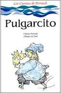 Papel PULGARCITO [LOS CUENTOS DE PERRAULT] (COLECCION LA MAR DE CUENTOS 47)