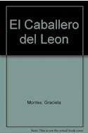 Papel CABALLERO DEL LEON [LOS CABALLEROS DE LA MESA REDONDA] (COLECCION LA MAR DE CUENTOS 15)