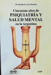 Libro Cincuenta Años De Psiquiatria Y Salud Mental En La Argentina