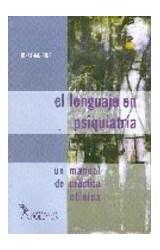Papel LENGUAJE EN PSIQUIATRIA, EL (UN MANUAL DE PRACTICA CLINICA)
