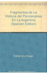Papel FRAGMENTOS DE LA HISTORIA DEL PSICOANALISIS EN LA ARGENTINA