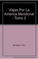Papel VIAJES POR LA AMERICA MERIDIONAL (TOMO 2)