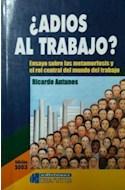Papel ADIOS AL TRABAJO ENSAYO SOBRE LAS METAMORFOSIS Y EL ROL CENTRAL DEL MUNDO DEL TRABAJO