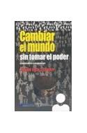 Papel CAMBIAR EL MUNDO SIN TOMAR EL PODER EL SIGNIFICADO DE LA REVOLUCION HOY