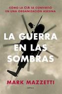 Papel GUERRA EN LAS SOMBRAS COMO LA CIA SE CONVIRTIO EN UNA ORGANIZACION ASESINA
