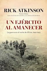 Papel Ejercito Al Amanecer, Un Guerra En El Norte De Africa 1942-1943