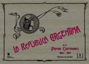 Papel LA REPUBLICA ARGENTINA EN SU PRIMER CENTENARIO 1810-1910