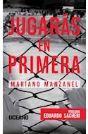 Papel JUGARAS EN PRIMERA (PROLOGO EDUARDO SACHERI) (RUSTICA)