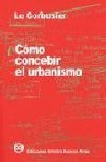 Libro Como Concebir El Urbanismo