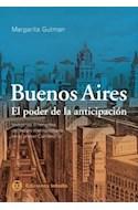 Papel BUENOS AIRES EL PODER DE LA ANTICIPACION IMAGENES ITINERANTES DEL FUTURO METROPOLITANO EN
