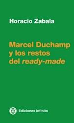 Libro Marcel Duchamp Y Los Restos Del Ready - Made