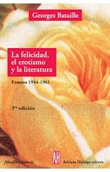 Papel FELICIDAD, EL EROTISMO Y LA LITERATURA,LA (ENSAYOS 1944-1961