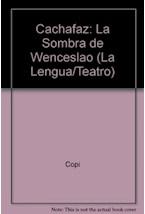 Papel CACHAFAZ / LA SOMBRA DE WENCESLAO